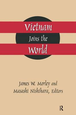 Vietnam Joins the World: American and Japanese Perspectives: American and Japanese Perspectives (Paperback)