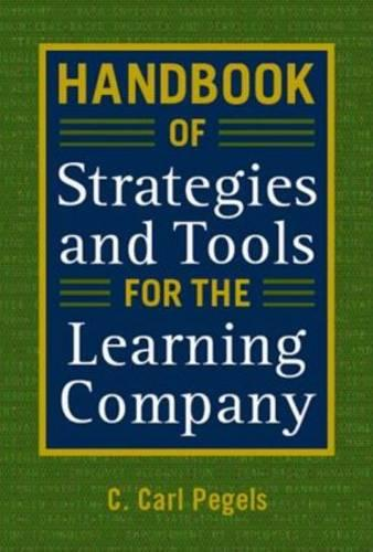 Handbook of Strategies and Tools for the Learning Company (Hardback)