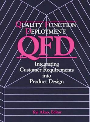 Quality Function Deployment: Integrating Customer Requirements into Product Design (Paperback)