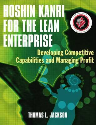 Hoshin Kanri for the Lean Enterprise: Developing Competitive Capabilities and Managing Profit (Paperback)