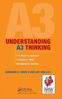 Understanding A3 Thinking: A Critical Component of Toyota's PDCA Management System (Hardback)