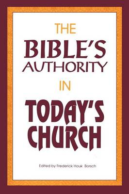 The Bible's Authority in Today's Church (Paperback)