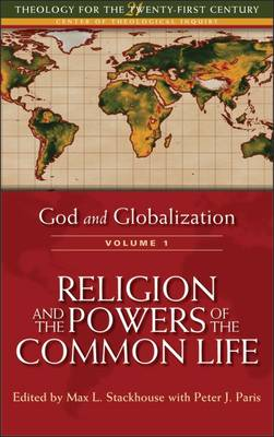 God and Globalization: Religion and the Powers of the Common Life v. 1 (Hardback)