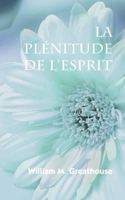 La Plenitude de L'Esprit (French: The Fullness of the Spirit) (Paperback)