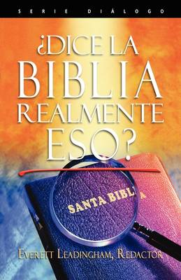 Dice La Biblia Realmente Eso? (Spanish: Does the Bible Really Say That?) (Paperback)