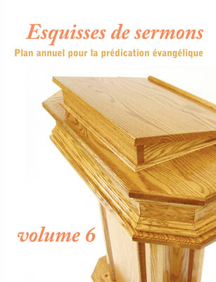 Esquisses de sermons, volume 6 (Paperback)