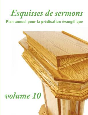 Esquisses de Sermons, Vol. 10 (French Edition) (Paperback)