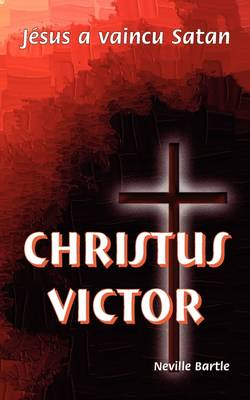 Christus Victor: Jesus a Vaincu Satan (Paperback)