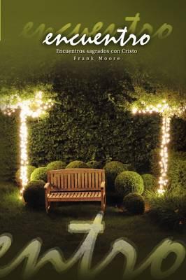 Encuentro: Encuentros sagrados con Cristo (English: Rendezvous) (Paperback)