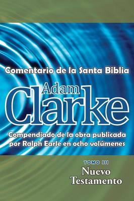 Adam Clarke, Comentario de La Santa Biblia, Tomo 3 (Paperback)