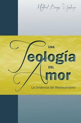Una Teolog a del Amor (Paperback)