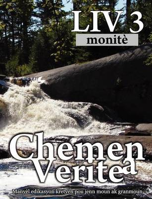 Chemen Verite A, LIV 3 (Haitian: The Way, Book 3 Sunday School) (Paperback)