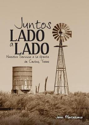 Juntos, Lado a Lado: Nuestro Servicio a la Gente de Cactus, Texas (Paperback)