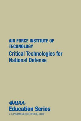 Critical Technologies for National Defense - AIAA Education Series (Hardback)