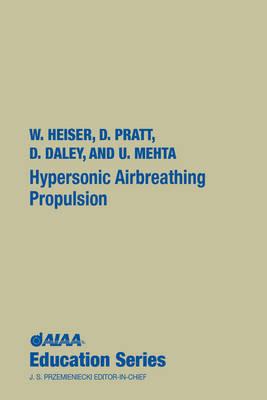 Hypersonic Airbreathing Propulsion - AIAA Education Series (Hardback)