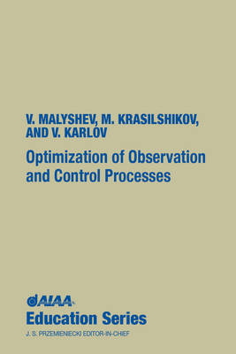 Optimization of Observation and Control Processes - AIAA Education Series (Hardback)