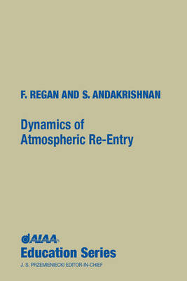 Dynamics of Atmospheric RE-Entry - AIAA Education Series (Hardback)