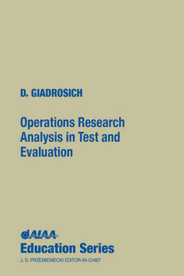 Operations Research Analysis in Quality Test and Evaluation - AIAA Education Series (Hardback)
