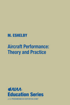 Aircraft Performance: Theory and Practice - AIAA Education Series (Hardback)
