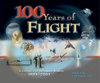 100 Years of Flight: A Chronicle of Aerospace History, 1903-2003 - Library of Flight (Hardback)