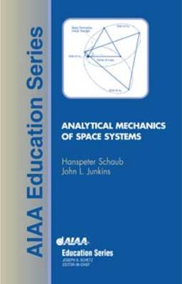 Analytical Mechanics of Space Systems - AIAA Education Series (Hardback)
