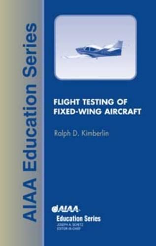 Flight Testing of Fixed Wing Aircraft - AIAA Education Series (Hardback)