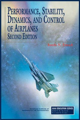Performance, Stability, Dynamics and Control of Airplanes - AIAA Education Series (Hardback)