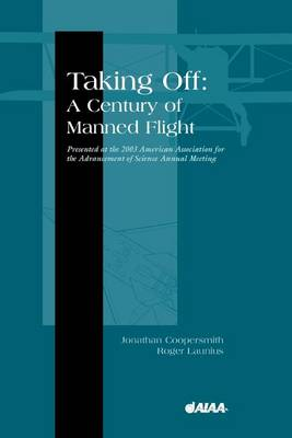 Taking off: A Century of Manned Flight - Library of Flight (Paperback)