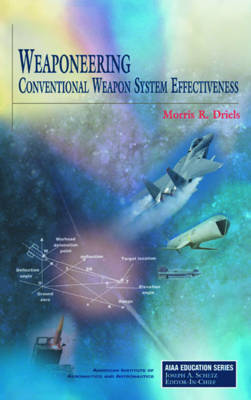 Weaponeering: Conventional Weapon System Effectiveness - AIAA Education Series (Hardback)