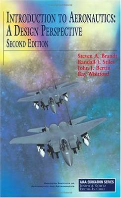Introduction to Aeronautics: A Design Perspective - AIAA Education Series (Hardback)