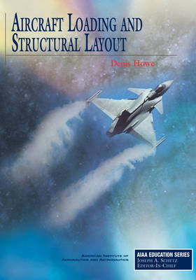 Aircraft Loading and Structural Layout - AIAA Education Series (Hardback)