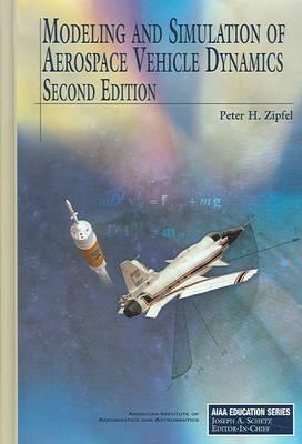 Modeling and Simulation of Aerospace Vehicle Dynamics - AIAA Education Series (Hardback)