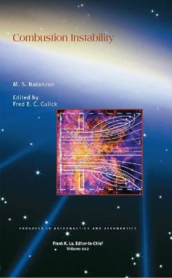 Combustion Instability - Progress in Astronautics & Aeronautics v. 222 (Hardback)