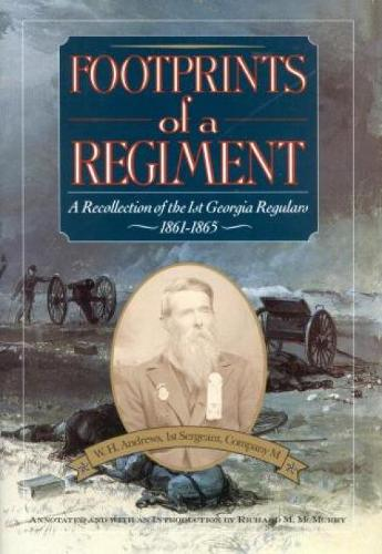Footprints of a Regiment: A Recollection of the 1st Georgia Regulars, 1861-1865 (Hardback)