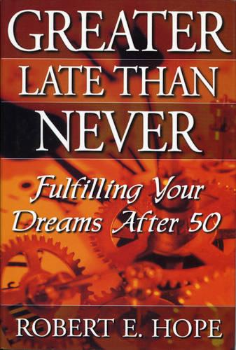 Greater Late Than Never (Hardback)