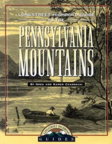 Longstreet Highroad Guide to the Pennsylvania Mountains - Longstreet Highlands Innactive Series (Paperback)