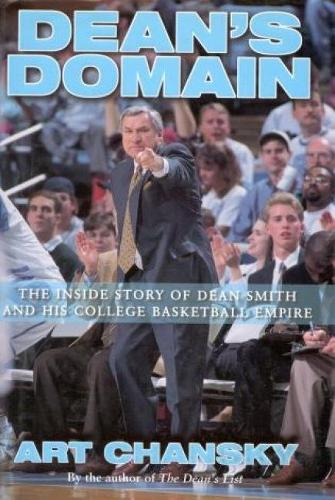 Dean's Domain: The Inside Story of Dean Smith and His College Basketball Empire (Hardback)