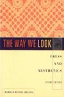The Way We Look: Dress and Aesthetics (Paperback)