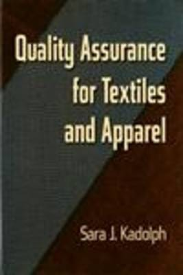 Quality Assurance for Textiles and Apparel (Hardback)