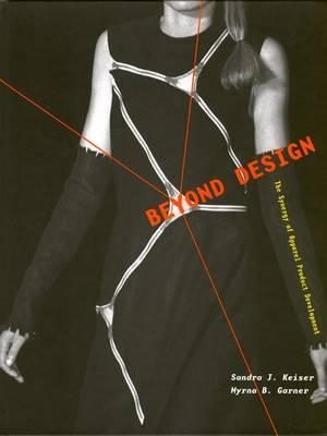 Beyond Design: The Synergy of Apparel Product Development (Hardback)