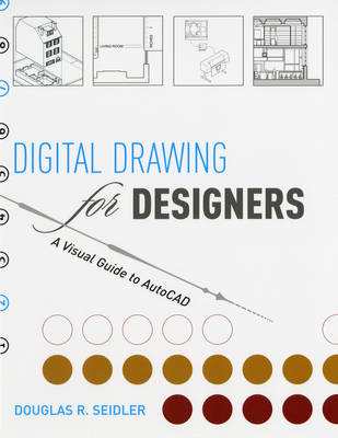 Digital Drawing for Designers: A Visual Guide to AutoCAD (Paperback)