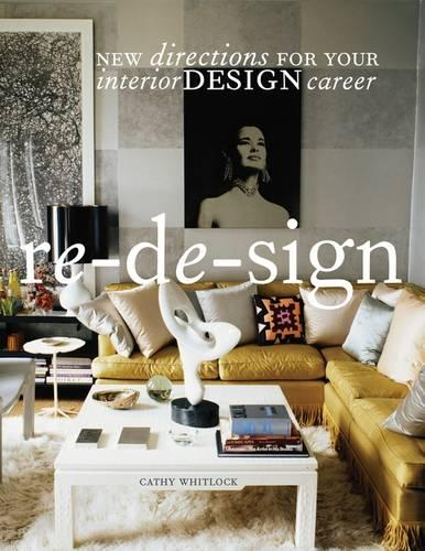 Re-de-sign: New Directions for Your Career in Interior Design (Paperback)
