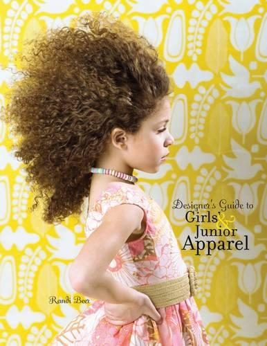 Designer's Guide to Girls' and Junior Apparel (Paperback)