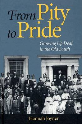 From Pity to Pride: Growing Up Deaf in the Old South (Hardback)