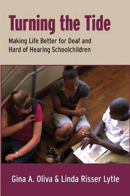Turning the Tide: Making Life Better for Deaf and Hard of Hearing School Children (Paperback)