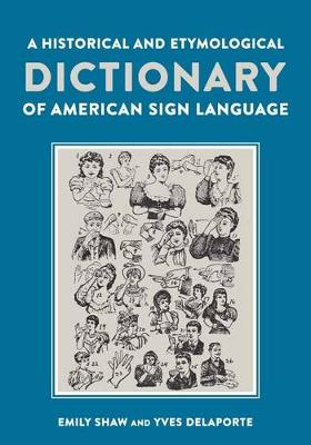 A Historical and Etymological Dictionary of American Sign Language (Hardback)