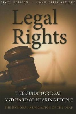 Legal Rights: The Guide for Deaf and Hard of Hearing People (Paperback)