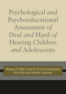 Psychological and Psychoeducational Assessment of Deaf and Hard of Hearing Children and Adolescents (Hardback)