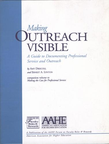 Making Outreach Visible: A Guide To Documenting Professional Service And Outreach (Paperback)