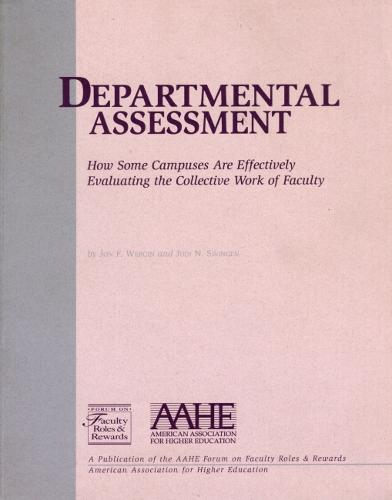 Departmental Assessment: How Some Campuses Are Effectively Evaluating the Collective Work of Faculty (Paperback)
